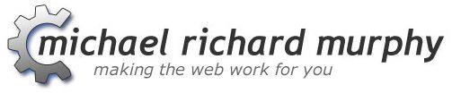 Michael Richard Murphy - making the web work for you